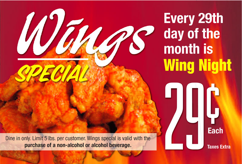 Every 29th day of the month is Wing Night 29 Cents each